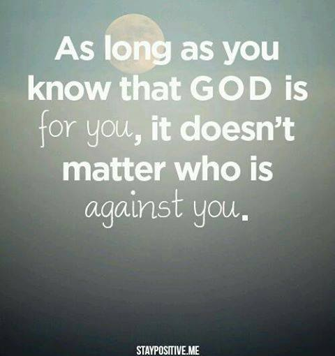 If God is For You, It Doesn't Matter Who Is Against You