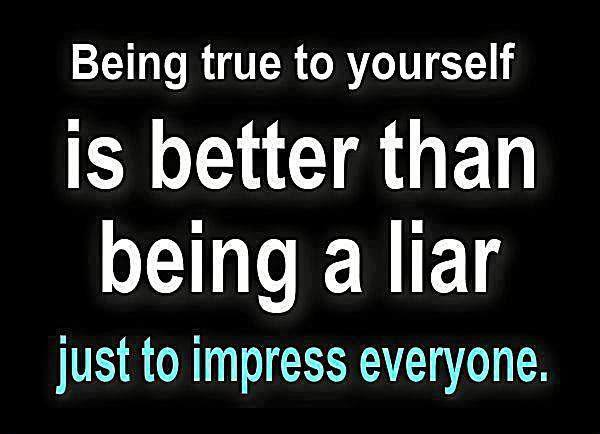 It's Better To Be True To Yourself