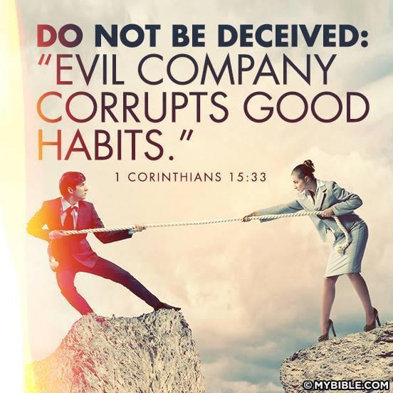 Evil Company Corrupt Good Habits