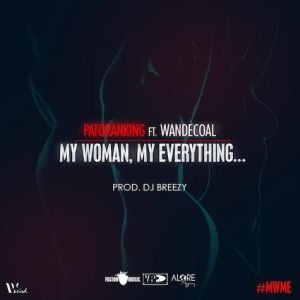 Patoranking-–-My-Woman-My-Everything-Ft.-Wande-Coal-Artwork
